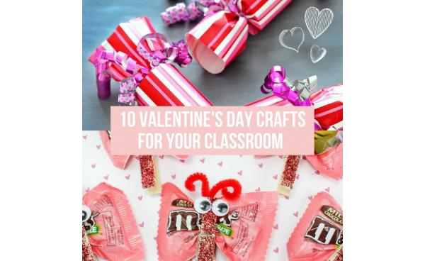10 Valentine's Day Crafts For Your Classroom