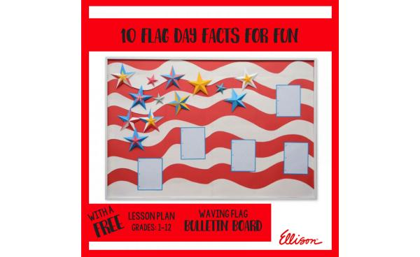 10 Flag Day Facts for Fun!